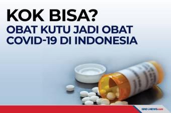 Kok Bisa? Obat Kutu Jadi Obat Covid-19 di Indonesia