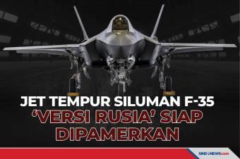 Jet Tempur Siluman F-35 'Versi Rusia' Siap Dipamerkan