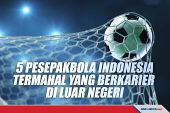 5 Pemain Indonesia Paling Mahal yang Berkarier di Luar Negeri