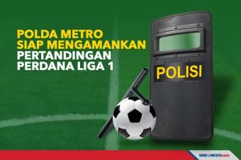 Polda Metro Jaya Siap Mengamankan Pertandingan Perdana Liga 1