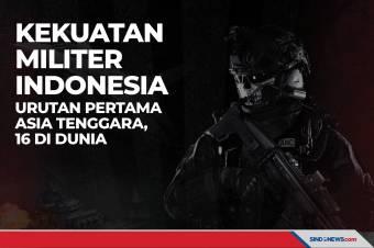 Kekuatan Militer Indonesia, Pertama di Asia Tenggara, 16 di Dunia