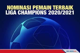 UEFA Rilis Nominasi Pemain Terbaik Liga Champions 2020/2021