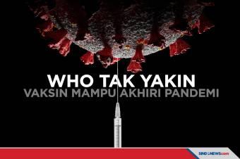WHO Ragu Vaksin Covid-19 Akan Mampu Akhiri Pandemi
