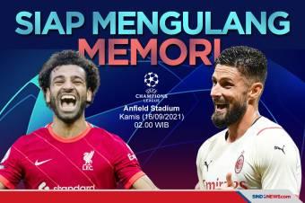 Preview Liverpool vs AC Milan: Mengulang Memori Dua Final
