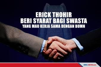 Mau Kerja Sama dengan BUMN Ini Syarat dari Erick Thohir
