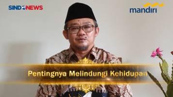 Pentingnya Melindungi Kehidupan - Dr. H. Abdul Muti, M.Ed