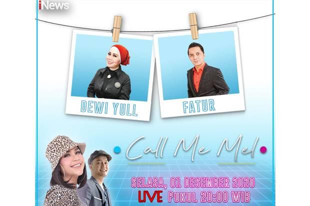 Call Me Mel Live di iNews dan RCTI+, Malam Ini Pukul 20.00: Nostalgia 80-90an Bareng Dewi Yull dan Fatur