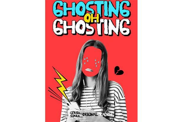 Ditinggal Pas Lagi Sayang-sayangnya? Simak Cerita Suara di Radio+ Episode Ghosting Oh Ghosting