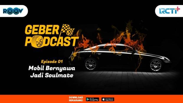 Geber Podcast Eps. 1 Mobil Bernyawa Jadi Soulmate