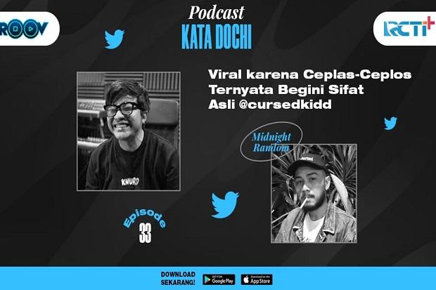 Podcast Kata Dochi Eps. 33 Viral karena Ceplas-Ceplos Ternyata Begini Sifat Asli @cursedkidd